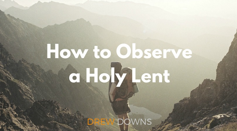 How to Observe a Holy Lent