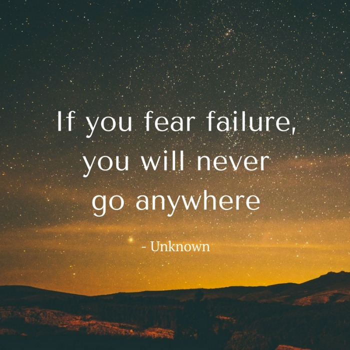 If you fear failure