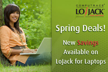 Spring Deals! New  Savings Available on LoJack for Laptops