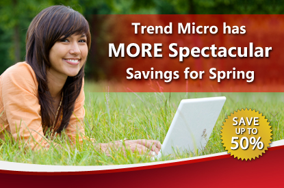 Trend Micro has MORE Spectacular Savings for Spring | SAVE up to 50%