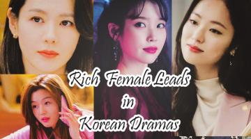 Rich female leads in Korean dramas