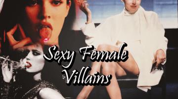 hottest female villains