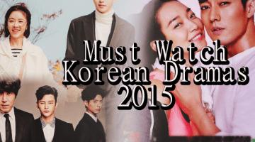 must watch Korean dramas 2015