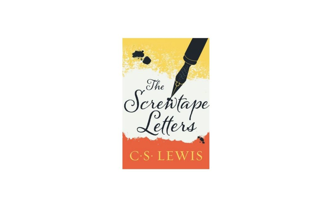 The Screwtape Letters by C.S. Lewis