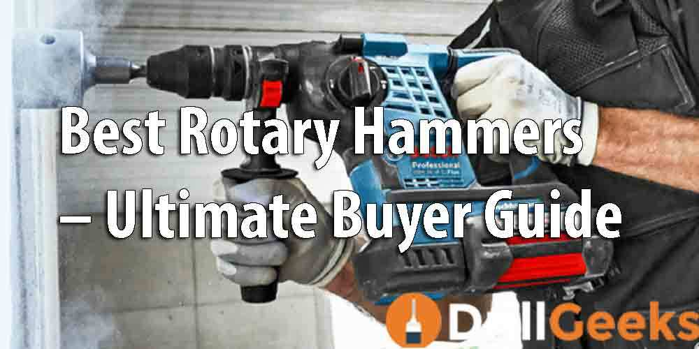 Best Rotary Hammers – Ultimate Buyer Guide