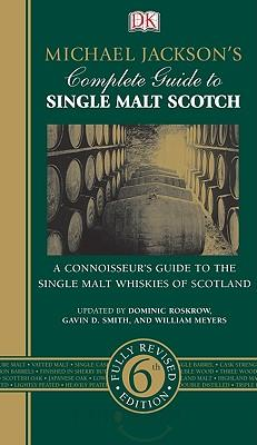 Michael Jackson's Complete Guide to Single Malt Scotch 6th Edition