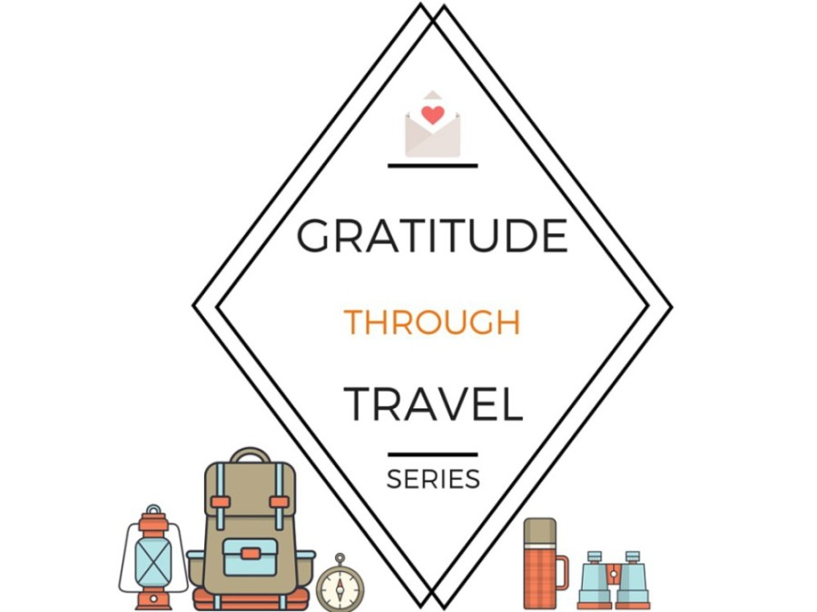 Gratitude Through Travel Series