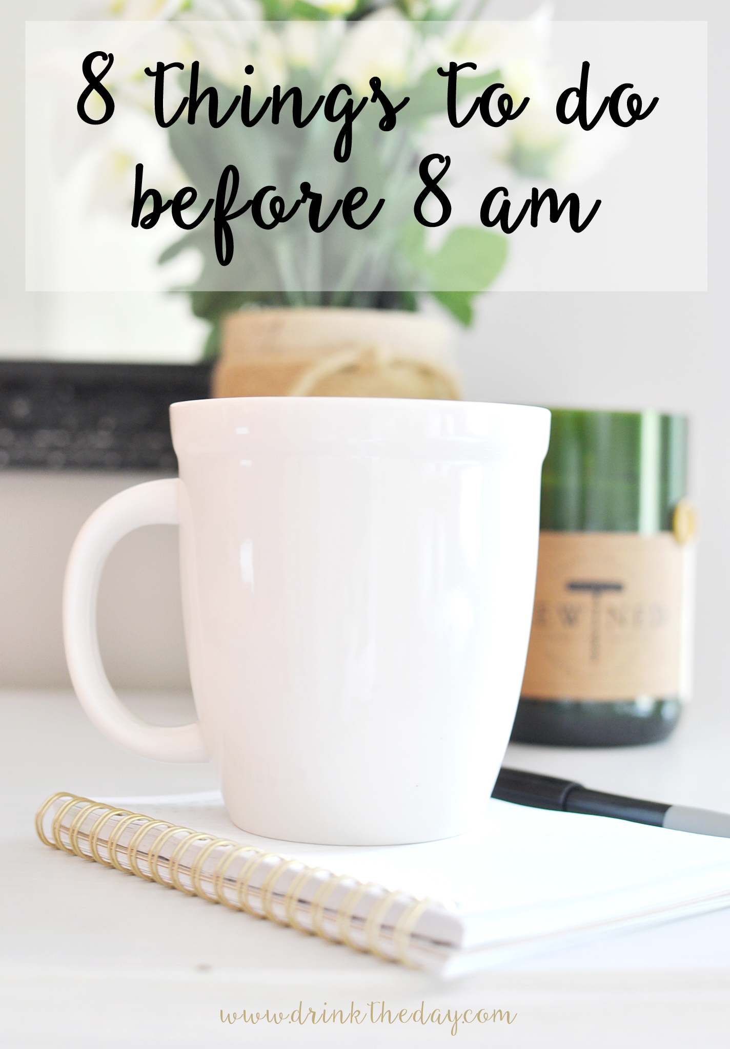 8 things to do before 8am | Drink the Day