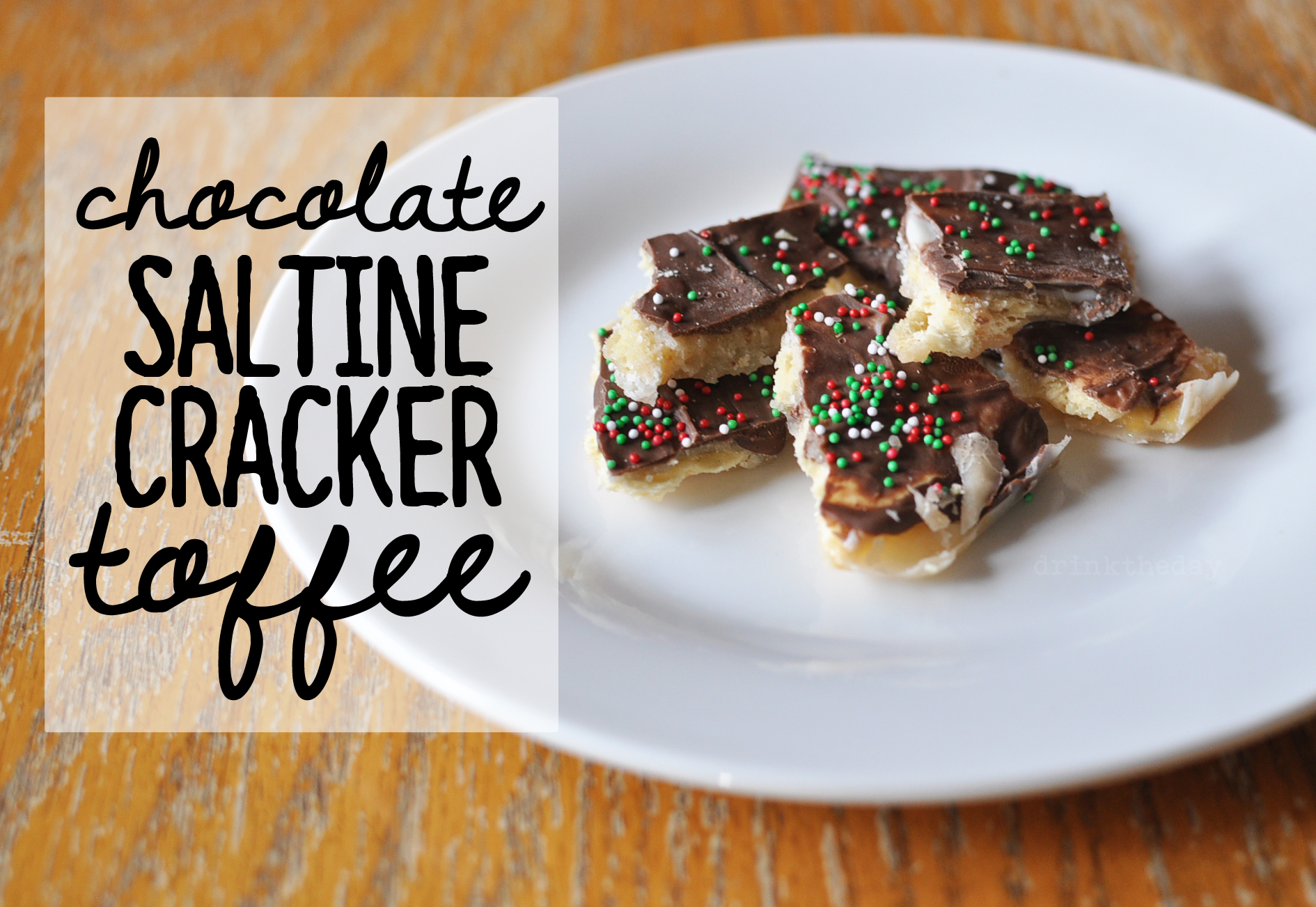 Chocolate Saltine Cracker Toffee | Drink the Day