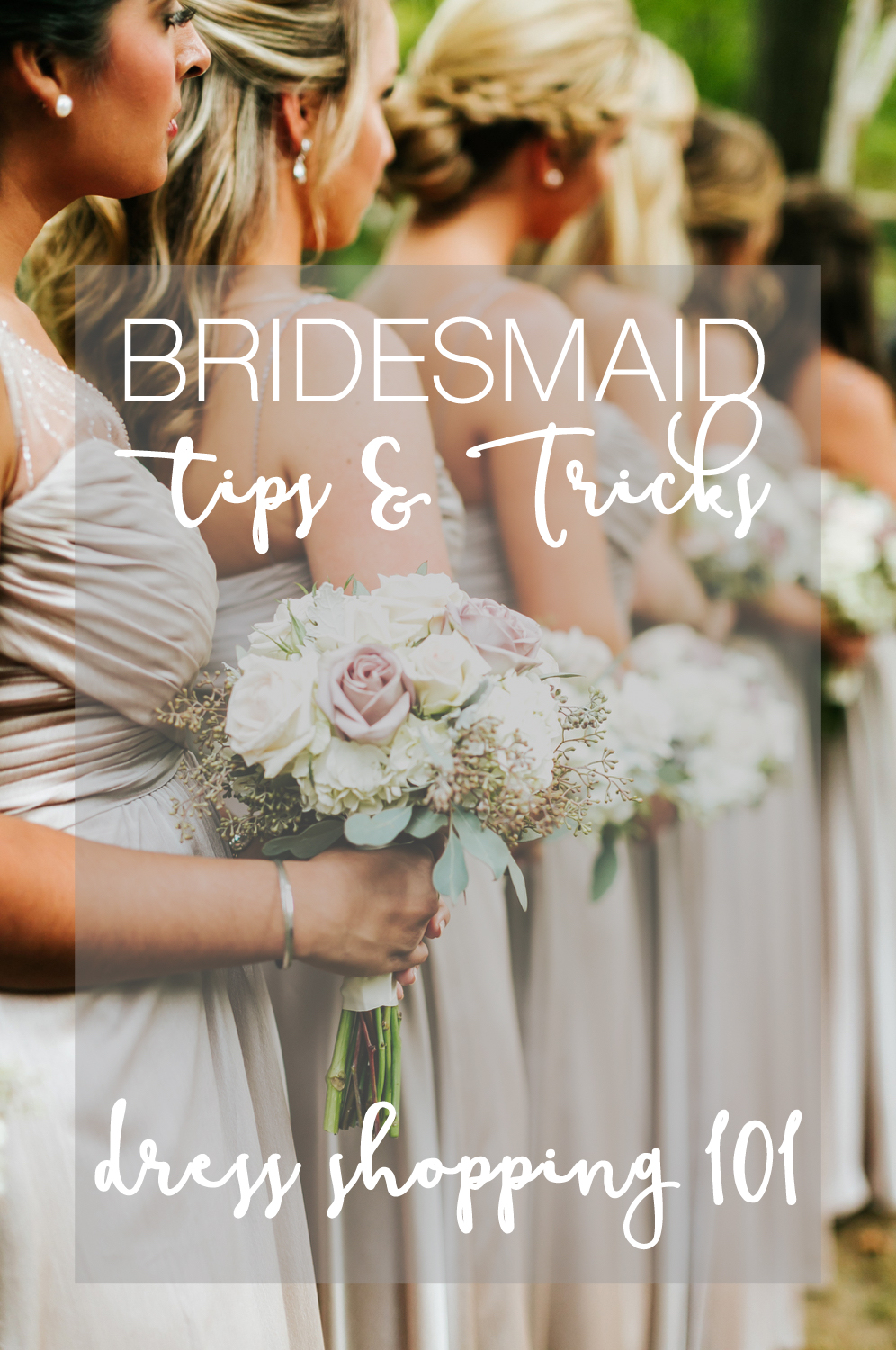 Bridesmaid Tips & Tricks | Bridesmaid Dress Shopping