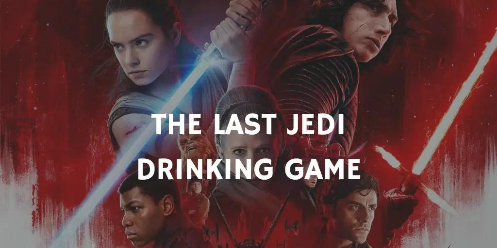 Star Wars The Last Jedi Drinking Game