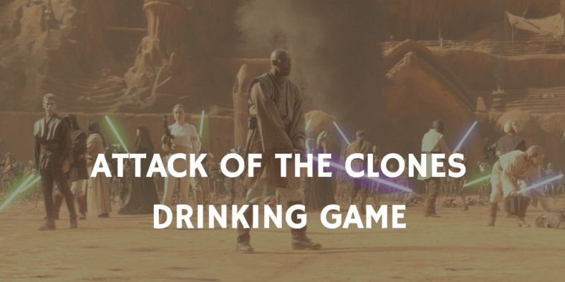 Star Wars drinking games - Attack of the Clones