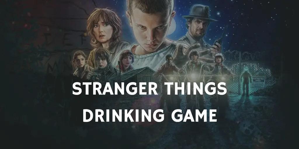 Stranger Things Drinking Game