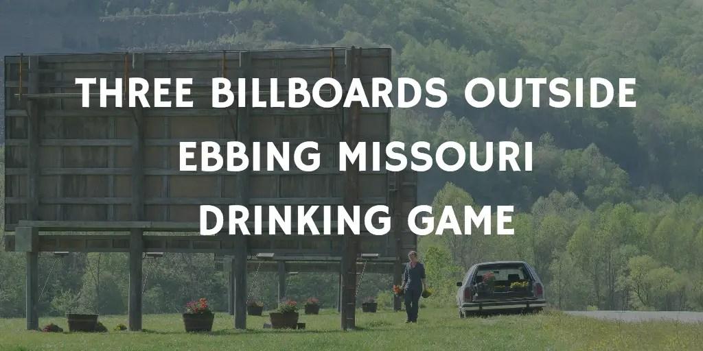 Drinking Games for 2018 Oscar Nominations - Three Billboards Outside Ebbing, Missouri