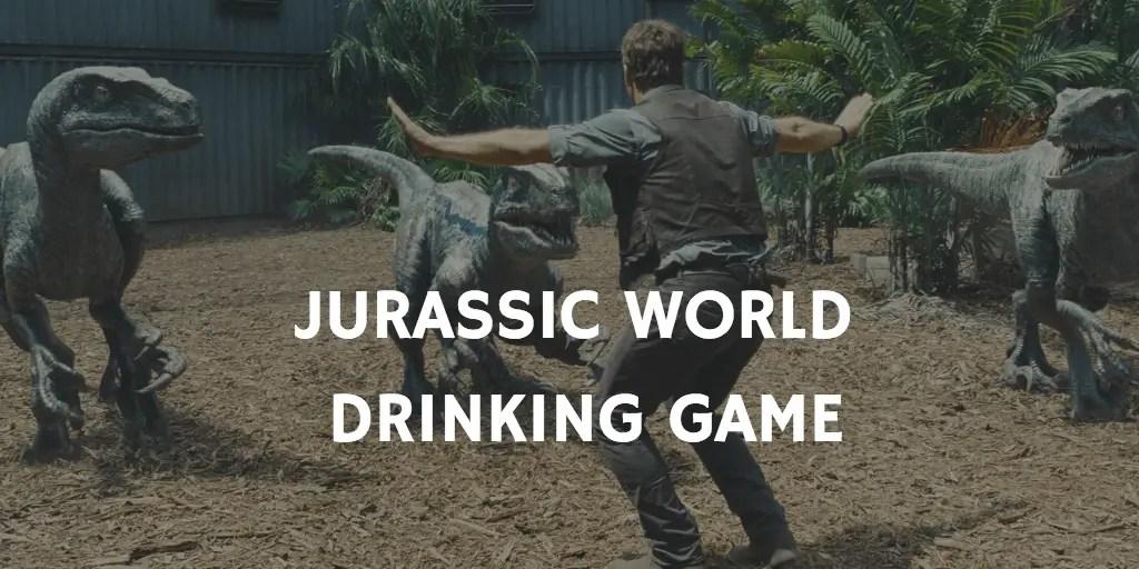 Jurassic World Drinking Game