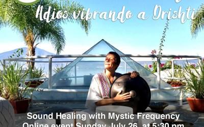 Farewell Drishti – Sound Healing – July 26, 2020, 5:30pm