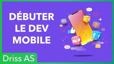 Comment commencer le développement mobile ?