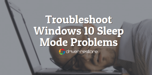 How To Fix Windows 10 Sleep Mode Problems Easily?