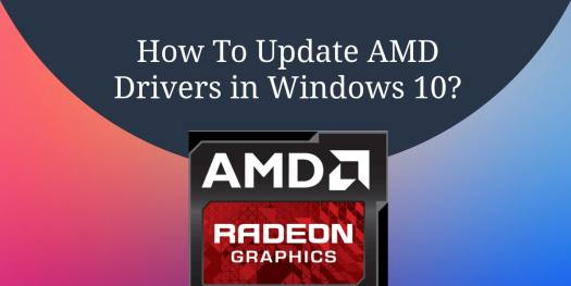 How To Download & Update AMD Graphics Driver for Windows 10?