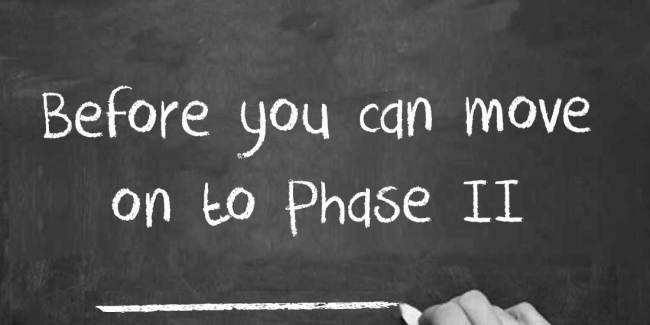 Before you can move on to phase II