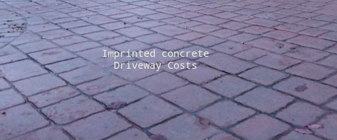 Imprinted concrete driveway cost