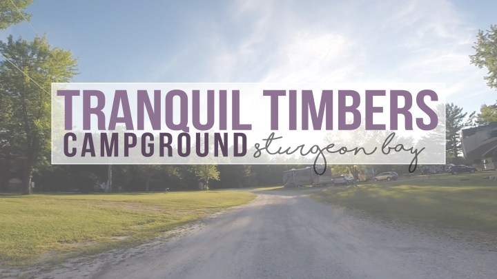 Tranquil Timbers Campground – Sturgeon Bay, Wisconsin