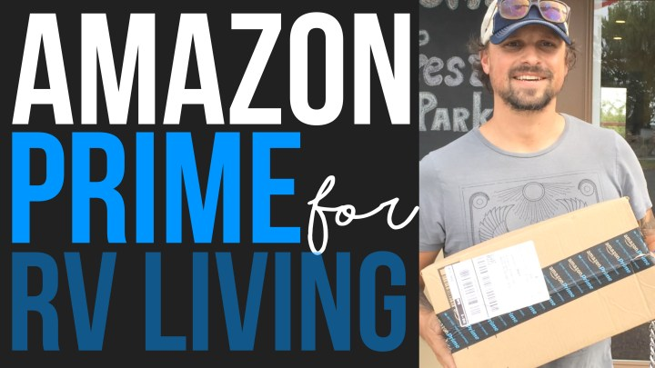 Amazon Prime for RVers – Free 30 Day Trial