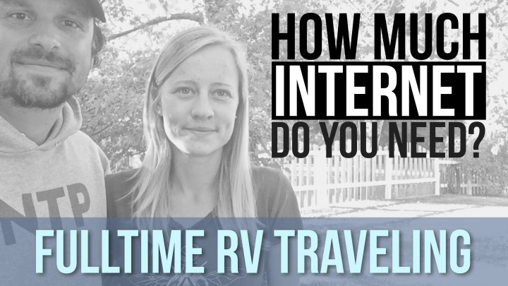 Q&A – How Much Internet Do You Need – Fulltime RV Traveling