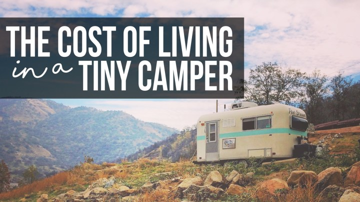 The Cost of Living in a Tiny Camper