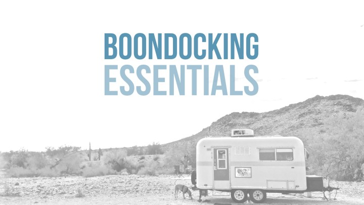 Boondocking Essentials // Dry Camping Tips