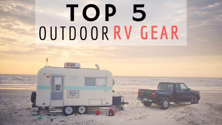 Top 5 Outdoor RV Gear