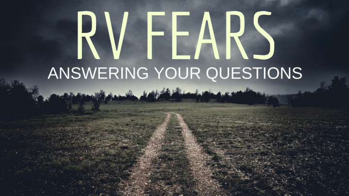RV Fears : Answering Your Questions