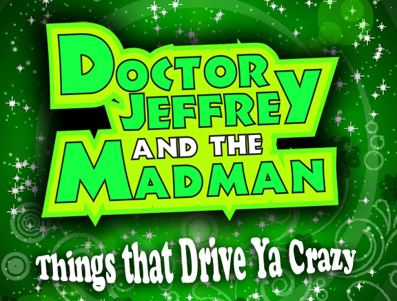 DJMM 3-16-2017 Things that Drive Ya Crazy!