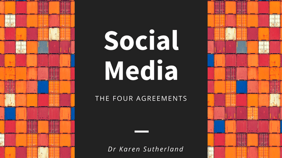 Social Media: The Four Agreements