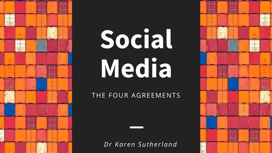 Social Media: The Four Agreements