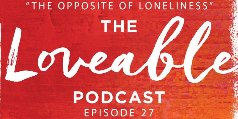 loveable podcast episode 27