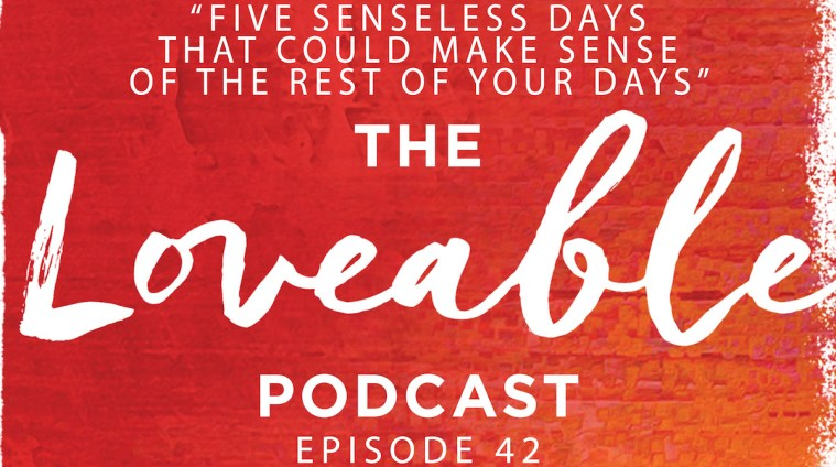 loveable podcast episode 42