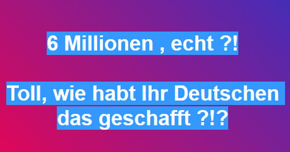 6 Millionen echt