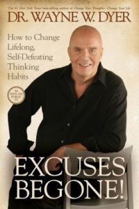 Excuses Be Gone by Wayne Dyer book cover