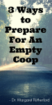 3 Ways to Prepare For An Empty Coop