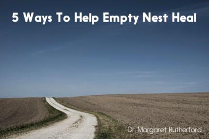 5 Ways To Help Empty Nest Heal