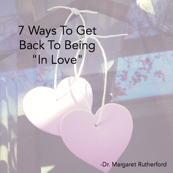 "7 Ways To Get Back To Being ""In Love"""