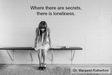 where there are secrets, there is loneliness.