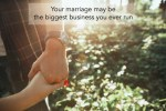 Seven Guidelines To Keep The Business of Your Marriage Going Strong