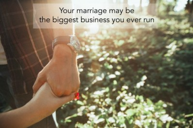 Your marriage may be the biggest business you ever run