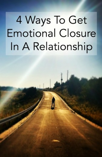 4 Ways To Get Emotional Closure In A Relationship