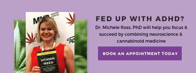 Fed Up With ADHD? Dr. Michele Ross will help you focus and succeed with cannabis
