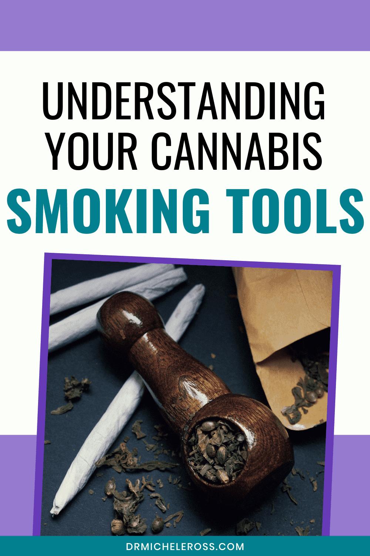 Understanding Your Cannabis Smoking Tools