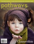 Pathways to Family Wellness Magazine Issue #55