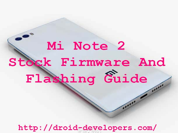 Mi Note 2 Stock Firmware And Flashing Guide